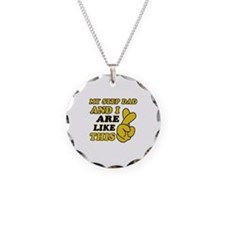 Me and Step Dad are like this Necklace