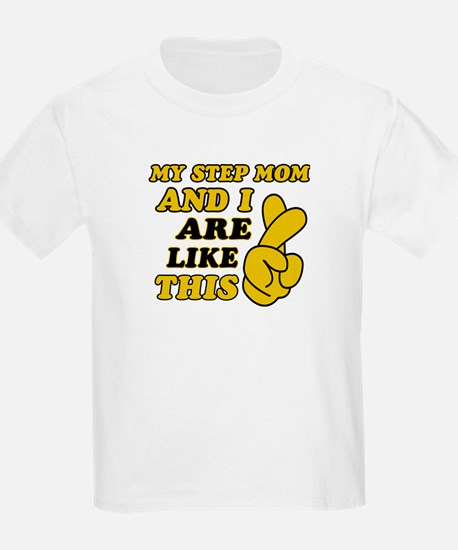 Me and Step Mom are like this T-Shirt