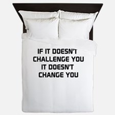 If it doesnt challenge you, it doesnt change you Q