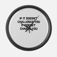 If it doesnt challenge you, it doesnt change you L