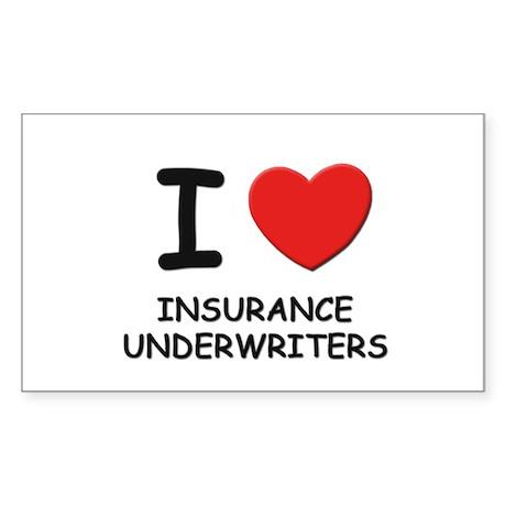 I love insurance underwriters Sticker (Rectangular