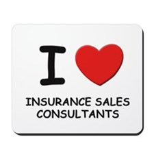 I love insurance sales consultants Mousepad