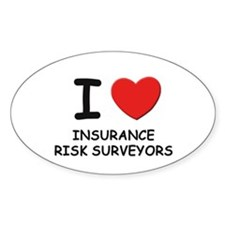 I love insurance risk surveyors Oval Decal