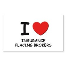 I love insurance placing brokers Sticker (Rectangu
