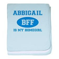 Abbigail is my homegirl baby blanket