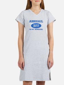 Abbigail is my homegirl Women's Nightshirt