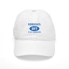 Abbigail is my homegirl Baseball Cap