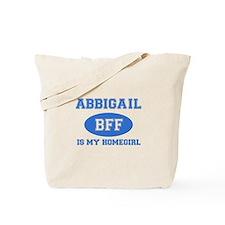 Abbigail is my homegirl Tote Bag