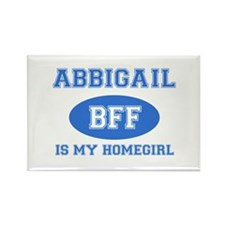 Abbigail is my homegirl Rectangle Magnet