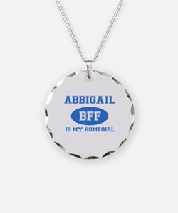 Abbigail is my homegirl Necklace