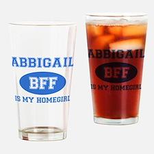 Abbigail is my homegirl Drinking Glass