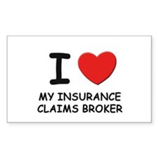 I love insurance claims brokers Sticker (Rectangul