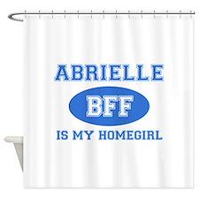 Abrielle is my homegirl Shower Curtain