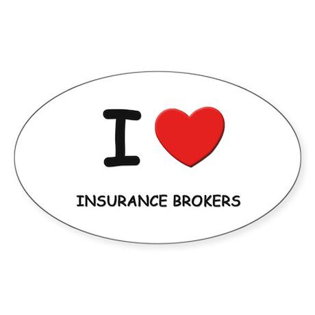 I love insurance brokers Oval Sticker