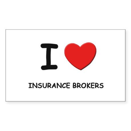 I love insurance brokers Rectangle Sticker