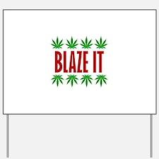 Blaze It Yard Sign