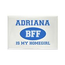 Adriana is my homegirl Rectangle Magnet