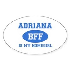 Adriana is my homegirl Decal