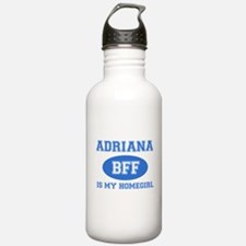 Adriana is my homegirl Water Bottle