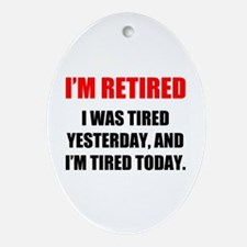 I'm Retired Ornament (Oval)