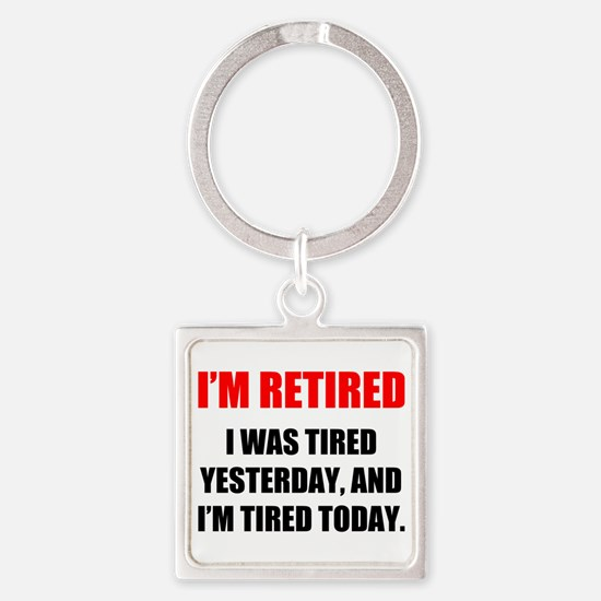 I'm Retired Square Keychain