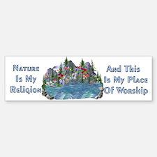 Nature Is My Religion Bumper Bumper Bumper Sticker