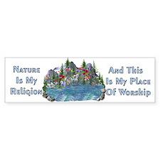 Nature Is My Religion Bumper Bumper Sticker