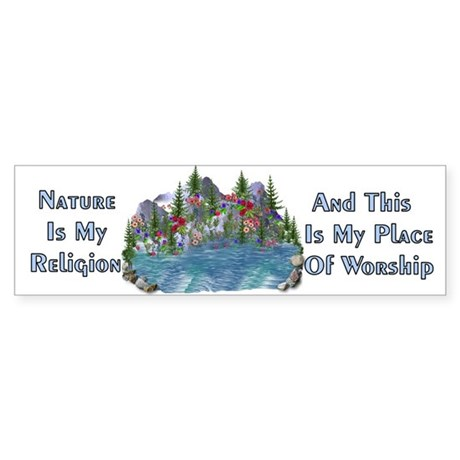 Nature Is My Religion Bumper Sticker