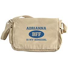 Adrianna is my homegirl Messenger Bag