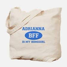 Adrianna is my homegirl Tote Bag