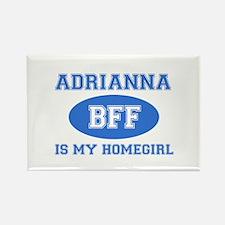 Adrianna is my homegirl Rectangle Magnet