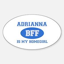 Adrianna is my homegirl Decal