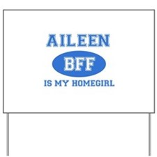 Aileen is my homegirl Yard Sign