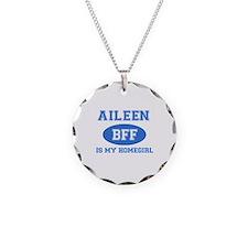 Aileen is my homegirl Necklace