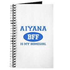 Aiyana is my homegirl Journal