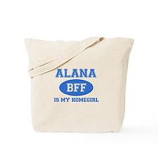 Alana is my homegirl Tote Bag