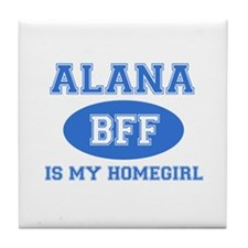 Alana is my homegirl Tile Coaster