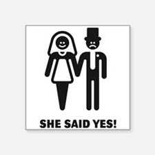 She said yes! (Wedding / Marriage) Square Sticker