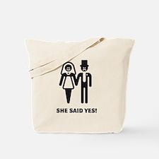 She said yes! (Wedding / Marriage) Tote Bag