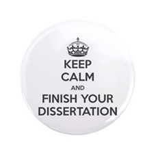 """""""Keep Calm and Finish Your Dissertation"""" 3.5"""" Butt"""