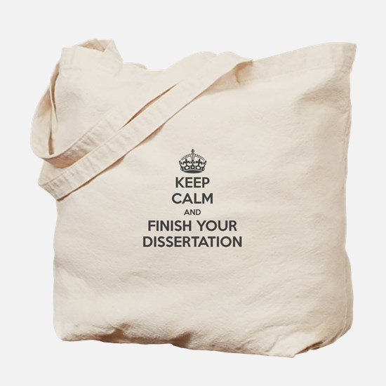 """Keep Calm and Finish Your Dissertation"" Tote Bag"