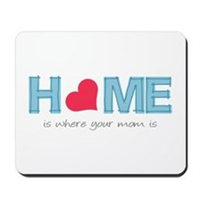 Home is where your mom is (light) Mousepad