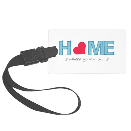 Home is where your mom is (light) Large Luggage Ta