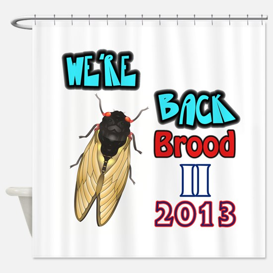 Brood II Is Back Shower Curtain