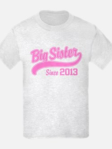 Big Sister Since 2013 T-Shirt