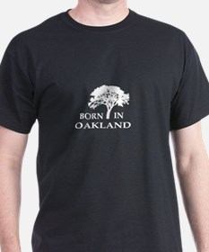 Born in Oakland T-Shirt