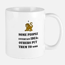 Some Entertain Ideas; Others Put Them To Work Mug
