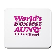 Worlds Foxiest Aunt Ever Mousepad