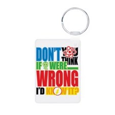 If I Were Wrong Keychains