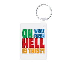 Fresh Hell Keychains